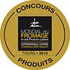 Médaille d'or - Mondial du Fromage Tours 2013